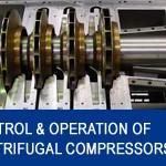 003_CONTROL&OPERATION_OF_CENTRIFUGAL_COMPRESSORS