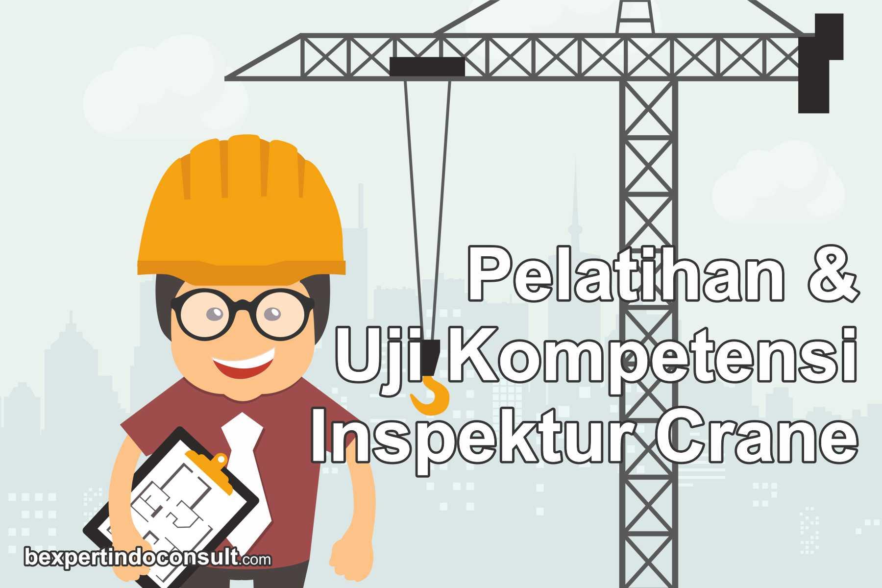 pelatihan & uji kompetensi inspektur crane
